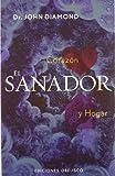 El Sanador: Corazon Y Hogar