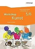 Workshop Kunst / Unterrichtsbeispiele für die Klassen 5 - 10 - Neubearbeitung: Workshop Kunst: Band 1: Unterrichtsbeispiele für die Klassenstufen 5/6: mit CD-ROM