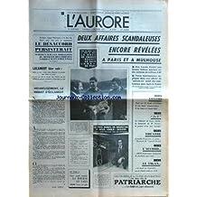 AURORE (L') [No 8745] du 13/10/1972 - KISSINGER REGAGNE WASHINGTON ET LE DUC THO HANOI APRES 5 JOURS DE NEGOCIATION -DECLARATION DE LECANUET -HEUREUSEMENT LE DEBAT SECLAIRCIT PAR GUERIN -2 AFFAIRES SCANDALEUSES ENCORE REVELEES A PARIS ET MULHOUSE -LES SPORTS - RUGBY -LE PRIX NOBLE DE MEDECINE A 2 ANGLO-SAXONS -LE VIGAN EST MORT EN ARGENTINE -LE PROCES DU 5-7 A LYON - MAITRE ISORNI -