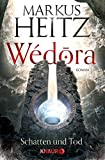Wédora - Schatten und Tod: Roman (Die Sandmeer-Chroniken 2)