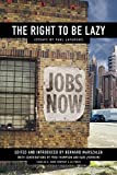 The Right to Be Lazy: Essays by Paul Lafargue