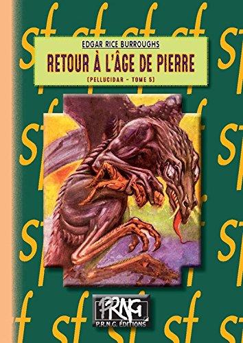 Retour à l'Âge de pierre: (Cycle de Pellucidar n° 5) (PRNG) par Edgar Rice Burroughs
