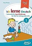 Ich lerne Deutsch Band 1: Systematische Sprachförderung für DaZ im Grundschule