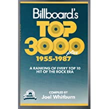Billboard's top 3000 plus, 1955-1987: A ranking of every top 10 hit of the rock era