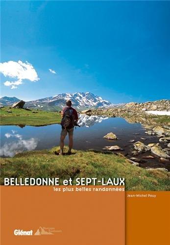 Belledonne et Sept-Laux : Les plus belles randonnées par Jean-Michel Pouy