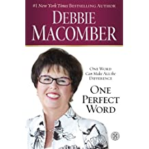 One Perfect Word by Debbie Macomber (2013-01-01)