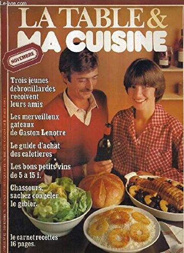 LA TABLE & MA CUISINE - N°12 NOVEMBRE 1978 - les merveilleux gâteaux de gaston lenôtre pour l'heure du café - toasts aux champignons - pâté campagnard - carnet de recettes - le guide d'achat des cafetières - chasseurs sachez congeler le gibier etc.
