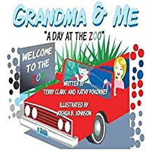 [(Grandma & Me - A Day at the Zoo)] [By (author) Terry Clark ] published on (June, 2011)
