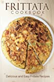 Frittata Cookbook: Delicious and Easy Frittata Recipes