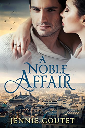 A Noble Affair: A Sweet French Royals Romance (English Edition) von [Goutet, Jennie]