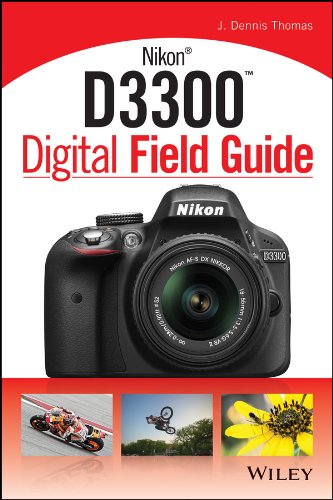 Nikon D3300 Digital Field Guide (English Edition)