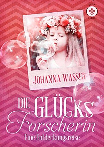 Buchseite und Rezensionen zu 'Die Glücksforscherin: Eine Entdeckungsreise' von Johanna Wasser