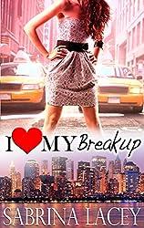 I Love My Breakup: Jessica's Love Story (I Love My...Romance Book 1) (English Edition)