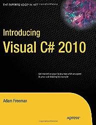 Introducing Visual C# 2010 (Expert's Voice in .NET) by Adam Freeman (24-Nov-2010) Paperback