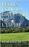 RÈGLES POUR LA DIRECTION DE L'ESPRIT - Format Kindle - 2,99 €