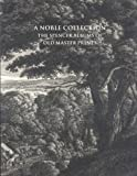 Noble Collection: The Spencer Albums of Old Master Prints by Marjorie B. Cohn (2006-11-18)