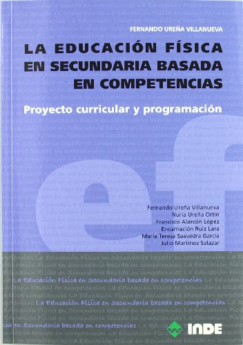 La Educación Física en Secundaria basada en competencias: Proyecto curricular y programación (Libro+CD) (Educación Física. Programación y diseño ... en Secundaria y Bachillerato) - 9788497292573