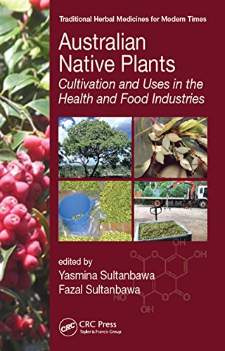 Australian Native Plants: Cultivation and Uses in the Health and Food Industries (Traditional Herbal Medicines for Modern Times) (English Edition)