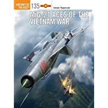 MiG-21 Aces of the Vietnam War (Aircraft of the Aces (Osprey))