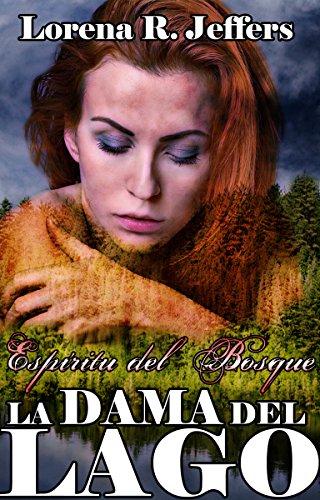 La Dama Del Lago (Espíritu del Bosque nº 2)