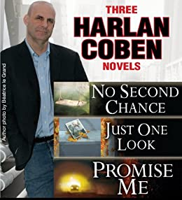 3 Harlan Coben Novels: Promise Me, No Second Chance, Just One Look par [Coben, Harlan]