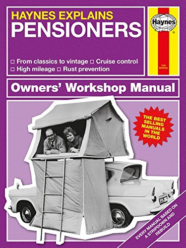 Pensioners - Haynes Explains (Owners' Workshop Manual) - funny gift