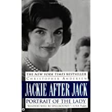 Jackie After Jack: Portrait of the Lady by Christopher Andersen (1999-03-01)