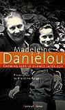 Chemins vers le silence intérieur avec Madeleine Daniélou par Berger
