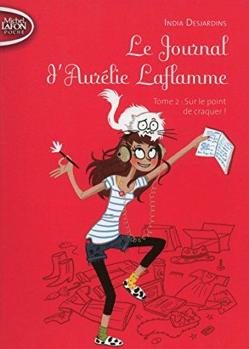 Le Journal d'Aurélie Laflamme - tome 2 Sur le point de craquer ! (2)