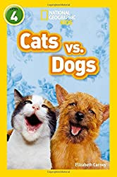Cats vs. Dogs: Level 4 (National Geographic Readers)
