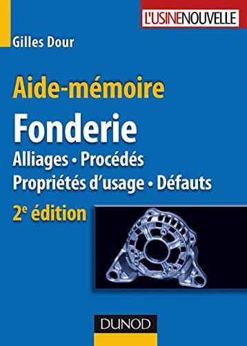 Aide-mémoire - Fonderie - 2e édition - Alliages - Procédés - Propriétés d'usage - Défauts