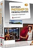 Scott Kelbys Photoshop CS5 für digitale Fotografie: Erfolgsrezepte für Digitalfotografen