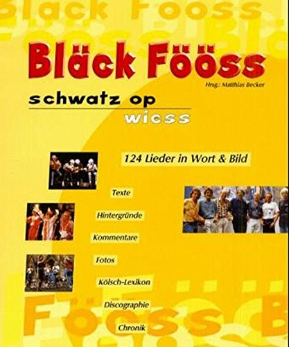 Black Fööss, Schwatz op Wies: 124 Lieder in Wort & Bild