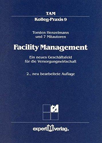 Facility Management II:: Ein neues Geschäftsfeld für die Versorgungswirtschaft (TAM-Kolleg Praxis)