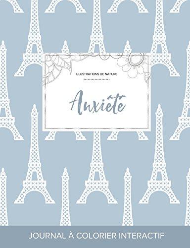 Journal de Coloration Adulte: Anxiete (Illustrations de Nature, Tour Eiffel) par Courtney Wegner