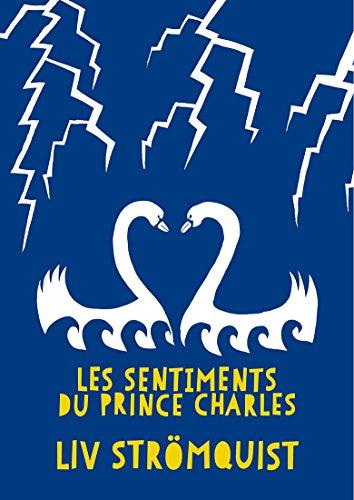 Les sentiments du prince Charles | Strömquist, Liv (1978-....). Auteur