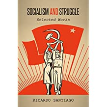 Socialism and Struggle: Selected Works