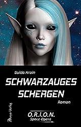 SCHWARZAUGES SCHERGEN (O.R.I.O.N. Space Opera 5)