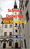 Schloss Doberlug: Ein Streifzug