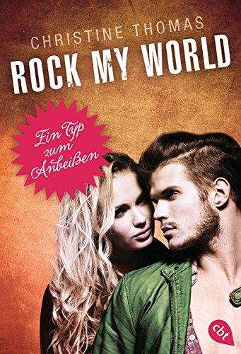 Rock my World - Ein Typ zum Anbeißen (Rock My World - Serie, Band 2)