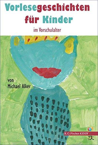 Vorlesegeschichten für Kinder im Vorschulalter (R.G. Fischer Kiddy)