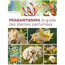 Fragrantissima : Le guide des plantes parfumées