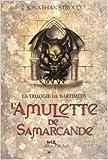 la trilogie de bartimeus tome 1 l amulette de samarcande de jonathan stroud 1 octobre 2003