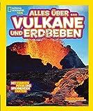 National Geographic KiDS Alles über ?: Bd. 10: Vulkane und Erdbeben - Kathy Furgang