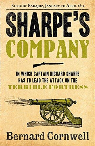 Sharpe's Company: The Siege of Badajoz, January to April 1812 (The Sharpe Series, Book 13) por Bernard Cornwell