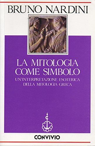 La mitologia come simbolo. Un'interpretazione esoterica della mitologia greca