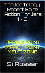 Thriller Trilogy: Robert Spire Action Thrillers 1 - 3