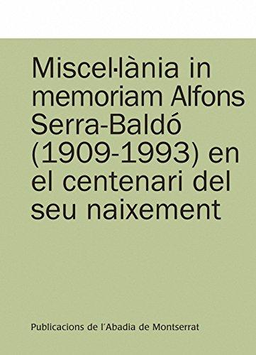 Miscel·lània in memoriam Alfons Serra-Baldó en el centenari del seu naixement (Textos i Estudis de Cultura Catalana)