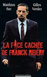 La face cachée de Franck Ribéry