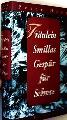 Buchseite und Rezensionen zu 'Fräulein Smillas Gespür für Schnee. Aus dem Dänischen von Monika Wesemann.' von Peter Høeg